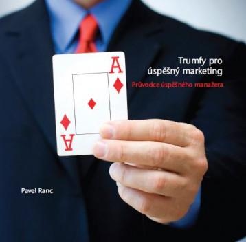 Trumfy pro úspěšný marketing_Pavel Ranc