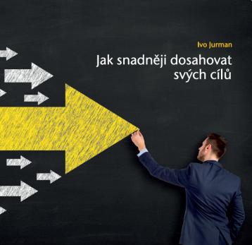 jak-snadneji-dosahovat-svych-cilu_ivo-jurman_business-success_brozura_publikace