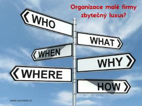 Organizace malé firmy - zbytečný luxus_business success_Pavel Ranc