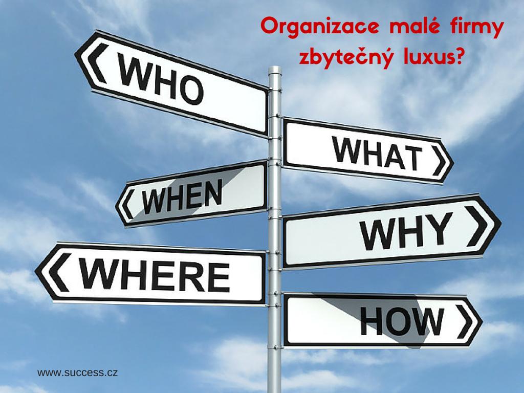 Organizace malé firmy – zbytečný luxus?