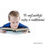 3 nejčastější mýty o vzdělávání