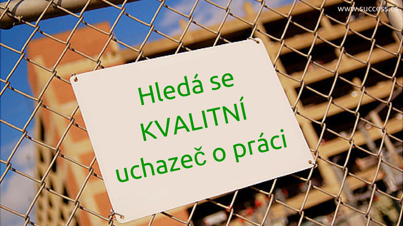 Hledá se KVALITNÍ uchazeč o práci_vlasta opelková_business success_tipy pro váš úspěch